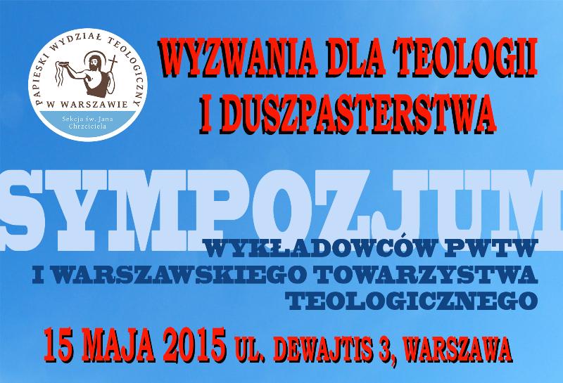 2015.05.15 Sympozjum - wyzwania dla teologii i duszpasterstwa s